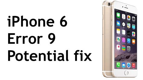 iphone 6 error 9 potential fix