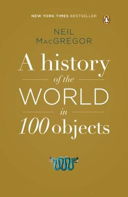 a history of the world in 100 objects paperback square