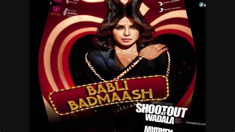 babli badmaash hd from shootout at wadala 2013 babli badmaash shootout at wadala 2013 hd 1080p