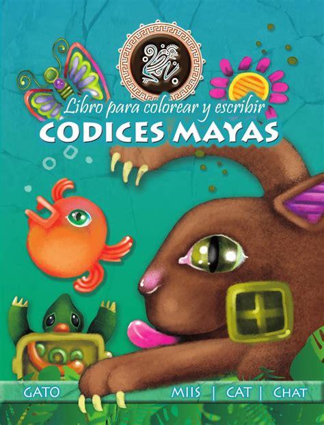 imagenes codices mayas codices mayas libro para colorear y escribir es 4 idiomas