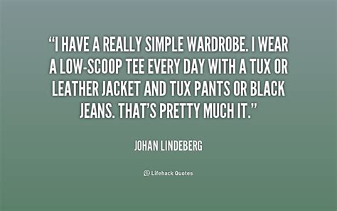 Wardrobe Quotes by Johan Lindeberg Quotes Quotesgram