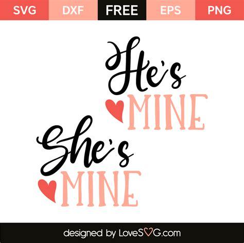 He S Mine She S Mine he s mine she s mine lovesvg