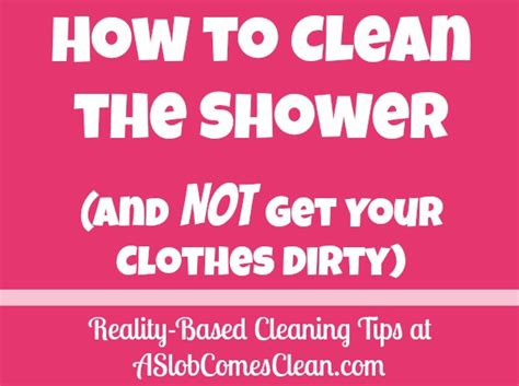 How To Get Clean Without A Shower by How To Clean The Shower Without Getting Yourself A
