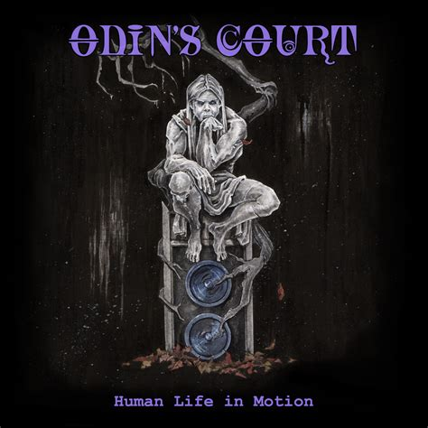 life in motion an human life in motion odin s court