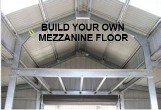 build a floor build own mezzanine floor in barn steel sheds in australia