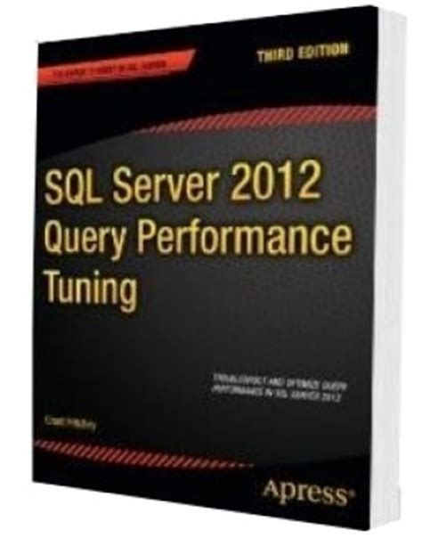 Sql Server 2012 Query Performance Tuning 3rd Edition By