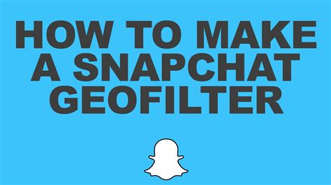 how to make a snapchat geofilter create your own 28