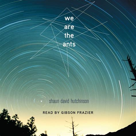 we are the ants we are the ants audiobook by shaun david hutchinson gibson frazier official publisher page