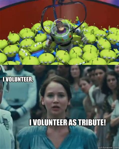 I Volunteer As Tribute Meme - i volunteer i volunteer as tribute toy story hunger