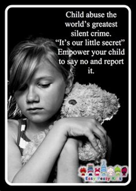 s secret child child abuse the world s greatest silent crime it s our