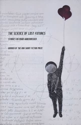 lost futures the science of lost futures fiction by ryan habermeyer newpages com
