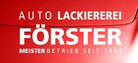 Auto Lackieren Chemnitz by Auto Lackiererei F 246 Rster In Chemnitz