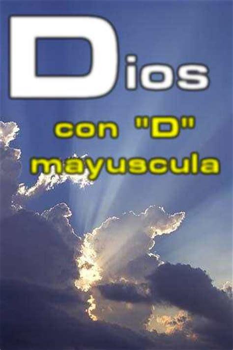 imagenes de dios se escribe con mayuscula devocionales cristianos mi dios es con d may 250 scula