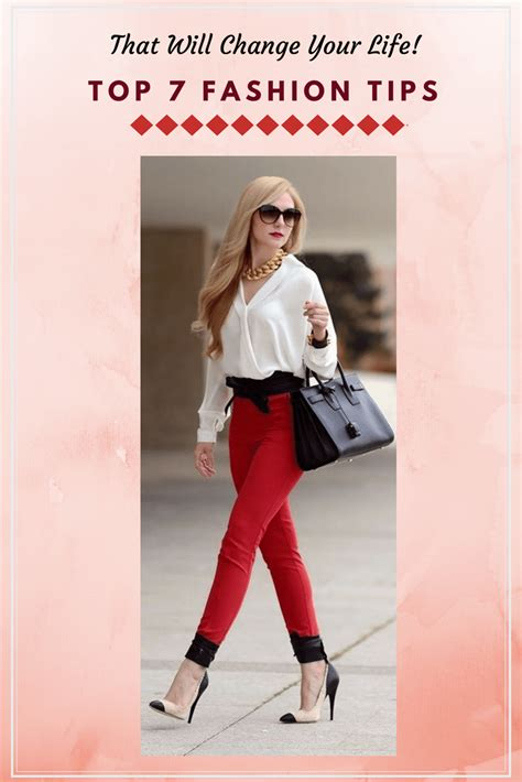 7 Tips On Being Stylish by Top 7 Fashion Tips That Will Change Your Fashion