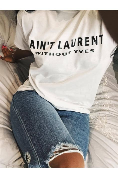 ain t laurent without yves t shirt uk sweater