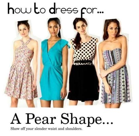 clothes for pear shaped how to pick a dress for your how to choosing the right dresses for your body shape