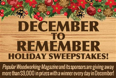 Popular Woodworking Sweepstakes 2014 - december to remember sweepstakes winners popular woodworking magazine
