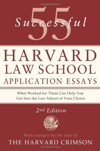 Harvard College Essays 2016 by 55 Successful Harvard School Application Essays With Analysis By The Staff Of The Harvard