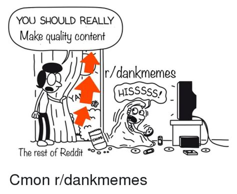 What R Memes - you should really make quality content rdankmemes hisssss