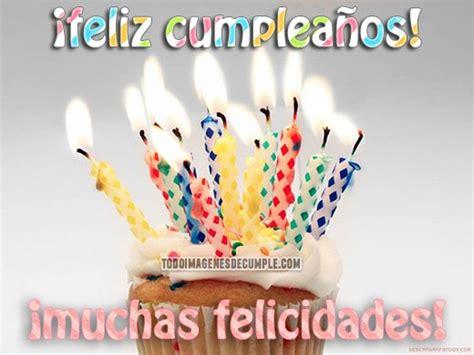 imagenes que digan quien cumple mañana feliz cumplea 241 os spanish birthday card spanish