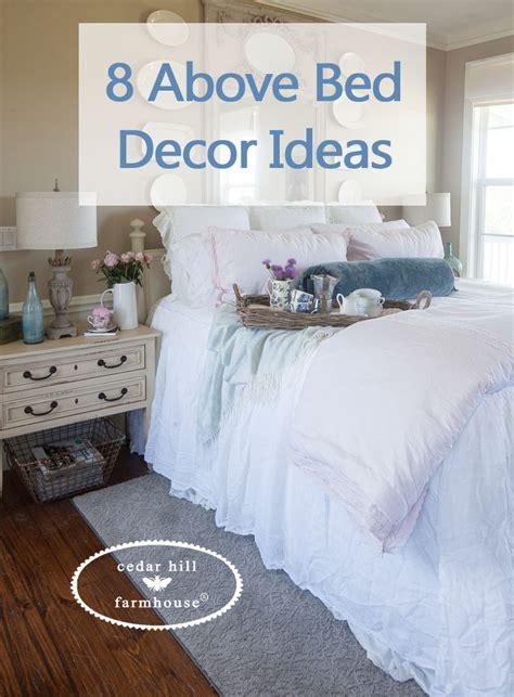 Above Wall Decor Ideas by 8 Above Bed D 233 Cor Ideas Cedar Hill Farmhouse