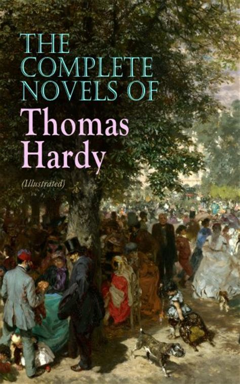 thomas hardy the complete novels of thomas hardy illustrated als ebook kostenlos bei readfy