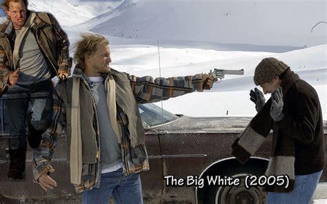 Watch Big White 2005 The Big White 2005 Movies Wallpaper 30676491 Fanpop