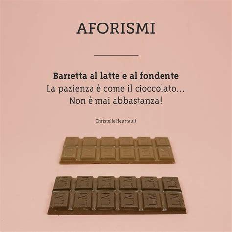 citazioni sull alimentazione il cioccolato cioccolato trib 249 golosa frasi pensieri