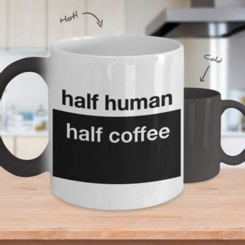 Half Human Half Coffee best color changing mug products on wanelo