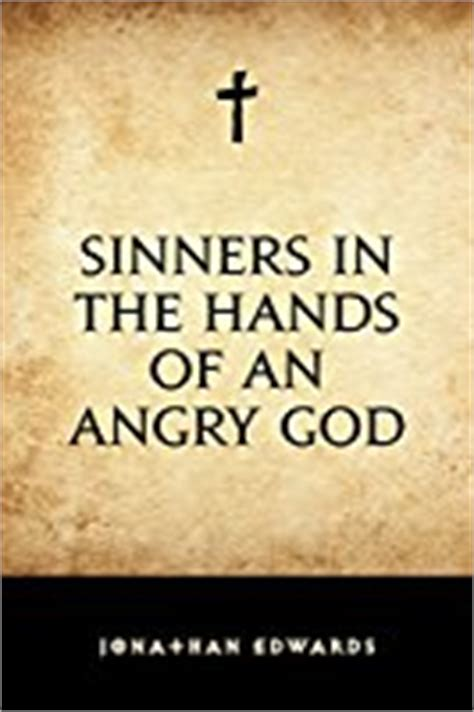 sinners in the of an angry god books sinners in the of an angry god by jonathan edwards