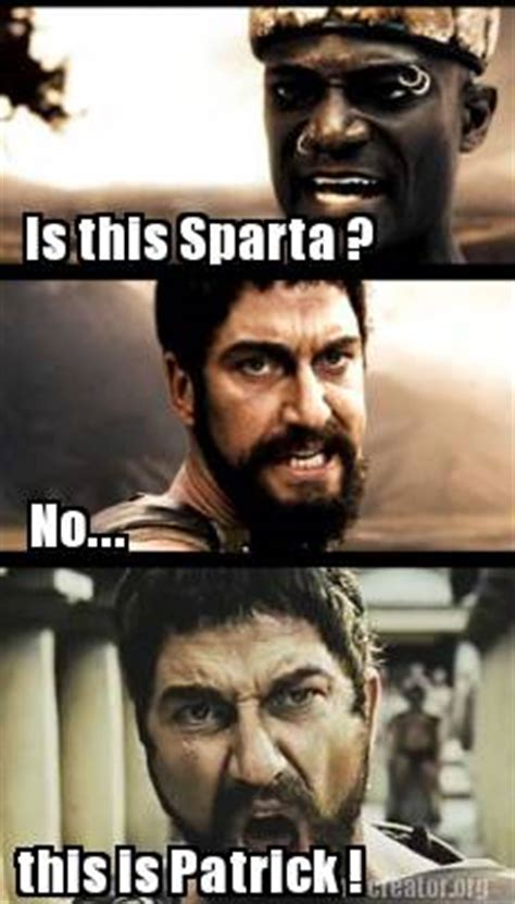 This Is Sparta Meme Generator - meme creator is this sparta no this is patrick