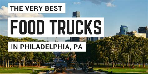 truck in philadelphia 10 best food trucks in philadelphia fill up your belly in