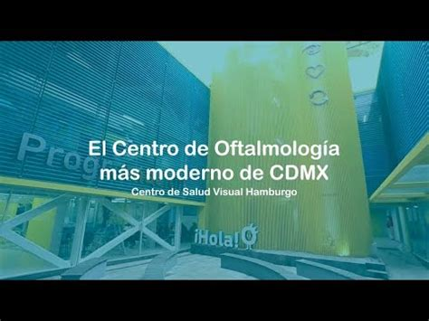 salauno hamburgo 161 descubre el centro de oftalmolog 237 a m 225 s moderno de cdmx