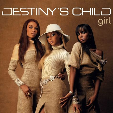 destiny fulfilled songs soul 11 music song of the day quot girl quot destiny s child