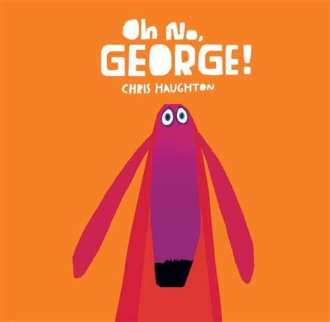 libro oh no george oh no george by haughton hardcover barnes noble 174