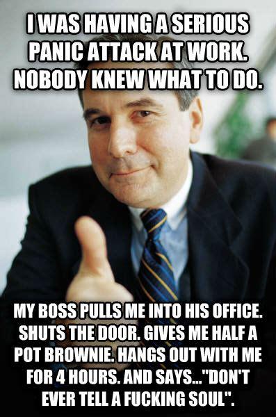 Panic Attack Meme - livememe com good guy boss