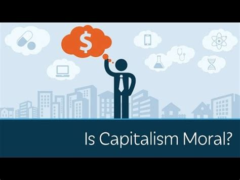 is capitalism moral? youtube