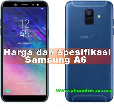 Harga Samsung A6 Dan A6 harga dan spesifikasi samsung galaxy a6 phone tekno