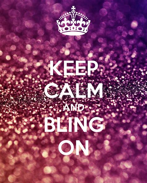 Bling It On by Keep Calm And Bling On Poster Kily Keep Calm O Matic