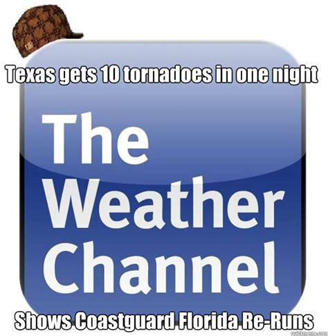Texas Weather Meme - scumbag weather channel memes quickmeme
