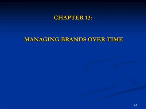 chapter ppt ppt chapter 13 managing brands time powerpoint presentation id 1290879