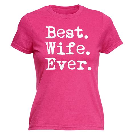 best wife gifts best wife ever womens t shirt tee wifey her funny mothers