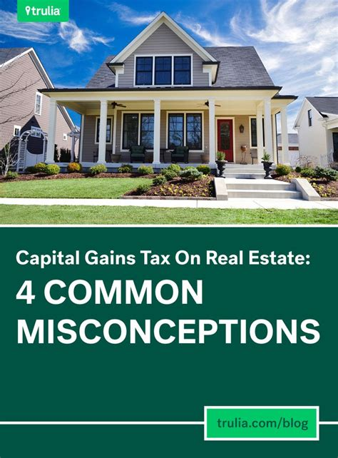 capital gains tax on real estate 4 common misconceptions