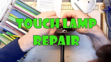 teardown lab touch lamp repair youtube