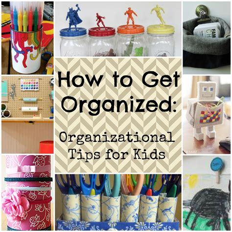 organizational tips how to get organized 26 organizational tips for kids allfreekidscrafts com