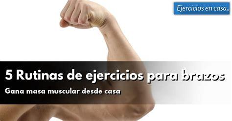 ejercicios en casa es 5 rutinas de ejercicios para brazos en casa ejercicios