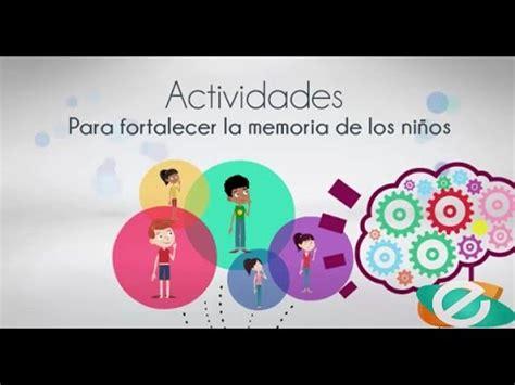 la memoria de los actividades para fortalecer la memoria de los ni 241 os youtube