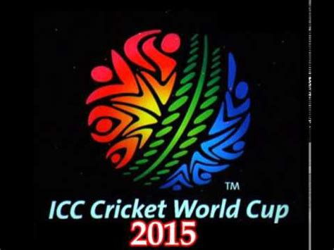 theme song world cup 2015 icc world cup cricket theme song 2015 youtube