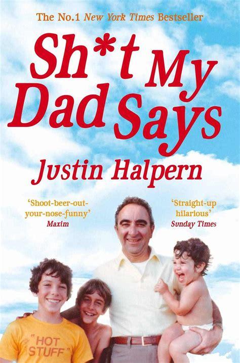 Halpern Justin. Sh*t My Dad Says