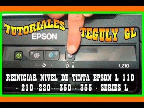 reset epson l200 nivel de tinta como resetear how to reset epson l110 l210 l300 l350 l355 l555